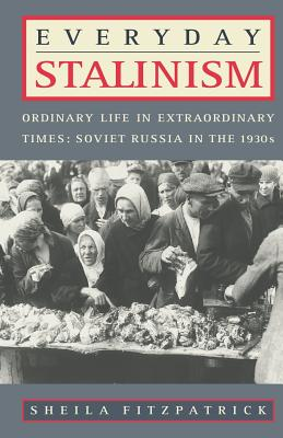 Everyday Stalinism By Fitzpatrick, Sheila