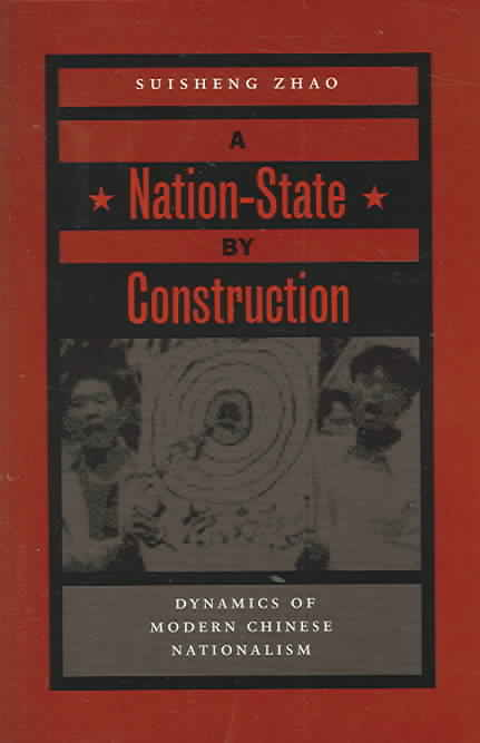 A Nation-State by Construction By Zhao, Suisheng